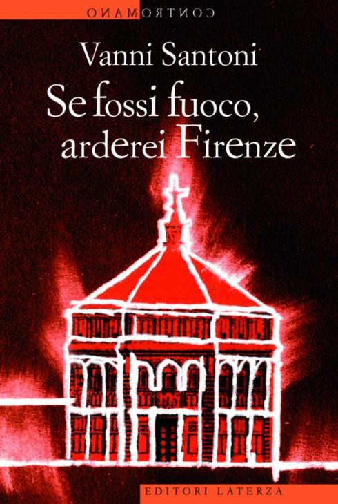 copertina Se fossi fuoco, arderei Firenze